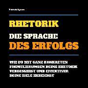 Cover-Bild zu eBook Rhetorik: Die Sprache des Erfolgs