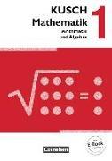Cover-Bild zu Kusch Mathematik 1. Arithmetik und Algebra. Schülerbuch