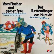 Cover-Bild zu Gebrüder Grimm, Friedrich Feld, Vom Fischer und seiner Frau / Der Rattenfänger von Hameln (Audio Download) von Grimm, Gebrüder