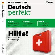 Cover-Bild zu eBook Deutsch lernen Audio - Hilfe! Wie reagieren Sie im Notfall richtig?
