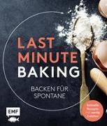Cover-Bild zu Last Minute Baking - Backen für Spontane