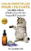 Cover-Bild zu eBook Huiles essentielles pour les chats : recettes à base d'huiles essentielles, usage et précaution