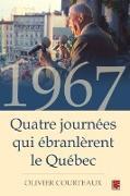 Cover-Bild zu eBook 1967 : Quatre journees qui ebranlerent le Quebec