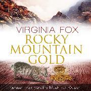 Cover-Bild zu Rocky Mountain Gold (Audio Download) von Fox, Virginia