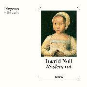Cover-Bild zu Röslein rot (Audio Download) von Noll, Ingrid