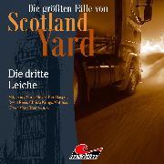 Cover-Bild zu Die größten Fälle von Scotland Yard, Folge 44: Die dritte Leiche (Audio Download) von Burghardt, Paul