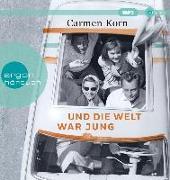 Cover-Bild zu Korn, Carmen: Und die Welt war jung