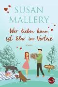 Cover-Bild zu Wer lieben kann, ist klar im Vorteil von Mallery, Susan