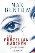 Cover-Bild zu Das Porzellanmädchen von Bentow, Max