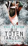 Cover-Bild zu Die Totentänzerin (eBook) von Bentow, Max