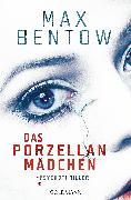 Cover-Bild zu Das Porzellanmädchen (eBook) von Bentow, Max