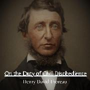 Cover-Bild zu Thoreau, Henry David: On the Duty of Civil Disobedience (Audio Download)