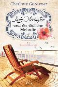 Cover-Bild zu Lady Arrington und die tödliche Melodie von Gardener, Charlotte