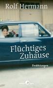 Cover-Bild zu Flüchtiges Zuhause von Hermann, Rolf