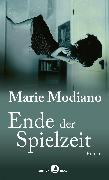 Cover-Bild zu Ende der Spielzeit (eBook) von Modiano, Marie