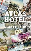 Cover-Bild zu Atlas Hotel (eBook) von Pellegrino, Bruno