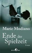 Cover-Bild zu Ende der Spielzeit von Modiano, Marie