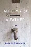 Cover-Bild zu AUTOPSY OF A FATHER von Kramer, Pascale
