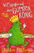 Cover-Bild zu Wir pfeifen auf den Gurkenkönig von Nöstlinger, Christine
