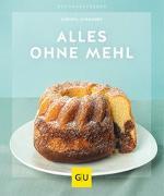 Cover-Bild zu Alles ohne Mehl von Schmedes, Christa