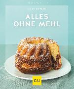 Cover-Bild zu Alles ohne Mehl (eBook) von Schmedes, Christa