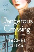 Cover-Bild zu Dangerous Crossing von Rhys, Rachel