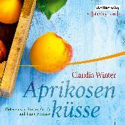 Cover-Bild zu Aprikosenküsse (Audio Download) von Winter, Claudia