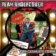 Cover-Bild zu Team Undercover, Folge 5: Der geraubte Stern (Audio Download) von Auster, Tatjana