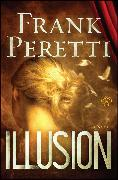 Cover-Bild zu Illusion von Peretti, Frank