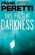Cover-Bild zu This Present Darkness (eBook) von Peretti, Frank
