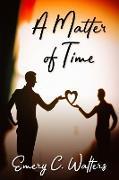Cover-Bild zu Matter of Time (eBook) von Walters, Emery C.