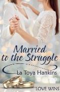 Cover-Bild zu Married to the Struggle (eBook) von Hankins, La Toya