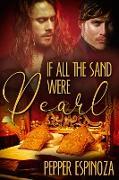 Cover-Bild zu If All the Sand Were Pearl (eBook) von Espinoza, Pepper