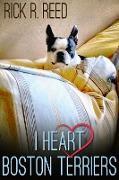 Cover-Bild zu I Heart Boston Terriers (eBook) von Reed, Rick R.