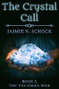 Cover-Bild zu Crystal Call (eBook) von Schock, Jaimie N.
