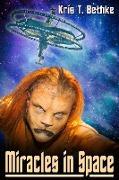 Cover-Bild zu Miracles in Space (eBook) von Bethke, Kris T.