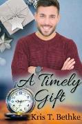 Cover-Bild zu Timely Gift (eBook) von Bethke, Kris T.
