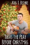 Cover-Bild zu Twas the Play Before Christmas (eBook) von Bethke, Kris T.