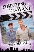 Cover-Bild zu Something Like Want (eBook) von Bethke, Kris T.