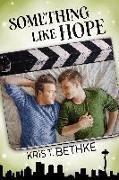 Cover-Bild zu Something Like Hope (eBook) von Bethke, Kris T.
