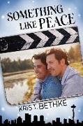 Cover-Bild zu Something Like Peace (eBook) von Bethke, Kris T.
