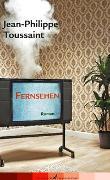 Cover-Bild zu Toussaint, Jean-Philippe: Fernsehen