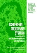 Cover-Bild zu Tissue Renin-Angiotensin Systems von Mukhopadhyay, Amal K. (Hrsg.)
