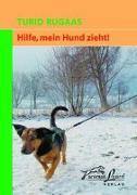 Cover-Bild zu Hilfe, mein Hund zieht! von Rugaas, Turid