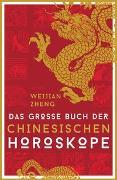 Cover-Bild zu Das große Buch der chinesischen Horoskope von Zheng, Weijian