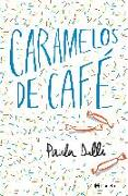 Cover-Bild zu Dalli, Paula: Caramelos de café