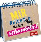 Cover-Bild zu Mir reicht's. Ich geh schaukeln von Groh, Joachim (Hrsg.)