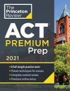 Cover-Bild zu Princeton Review ACT Premium Prep, 2021 (eBook) von The Princeton Review