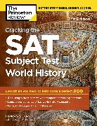 Cover-Bild zu Cracking the SAT Subject Test in World History, 2nd Edition (eBook) von The Princeton Review