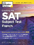 Cover-Bild zu Cracking the SAT Subject Test in French, 16th Edition (eBook) von The Princeton Review
